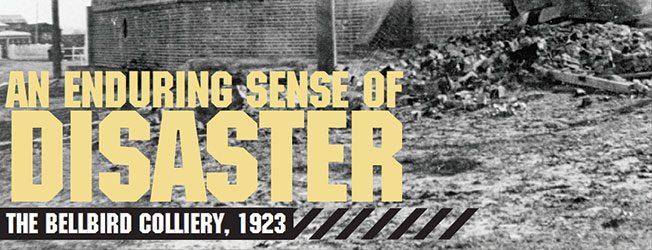 An Enduring Sense Of Disaster – The Bellbird Colliery, 1923