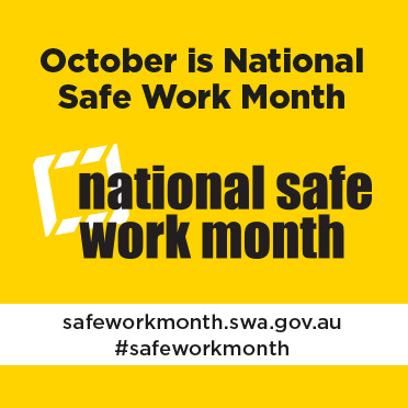 October is National Safe Work Month –  Get Involved